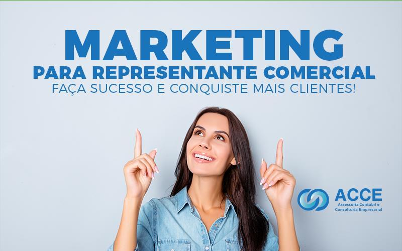 Marketing Para Representante Comercial - ACCE - Marketing para representante comercial – faça sucesso e conquiste mais clientes!