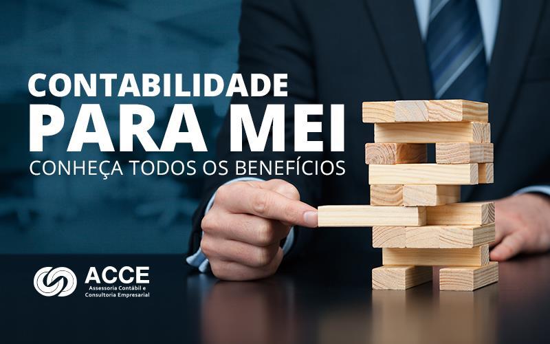 Contabilidade Para Mei - ACCE - Contabilidade para MEI – conheça todos os benefícios