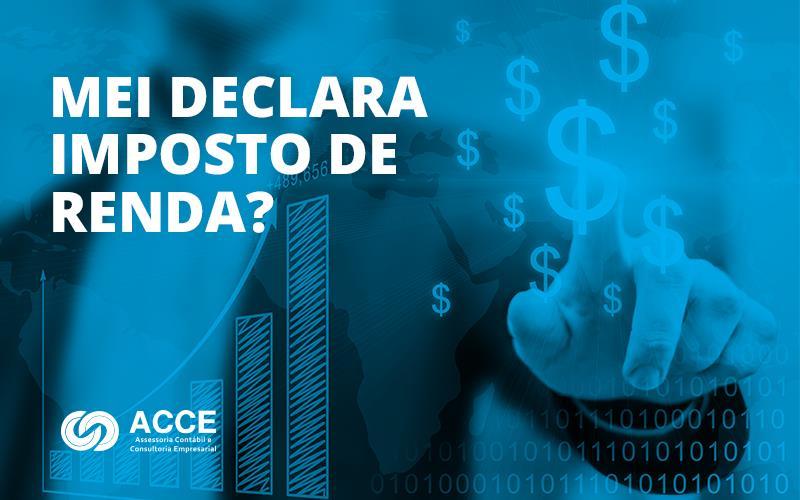 Mei Declara Imposto De Renda - ACCE - MEI declara imposto de renda?