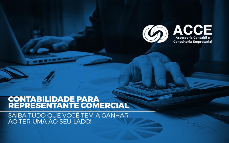 Contabilidade Para Representante Comercial - ACCE - Contabilidade para Representante Comercial – saiba tudo que você tem a ganhar ao ter uma ao seu lado!