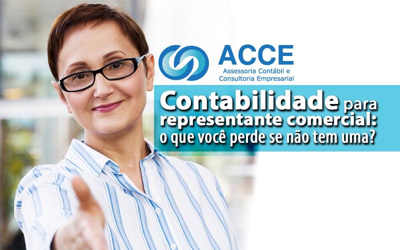 Contabilidade Para Representante Comercial - ACCE - Contabilidade para representante comercial – o que você perde se não tem uma?