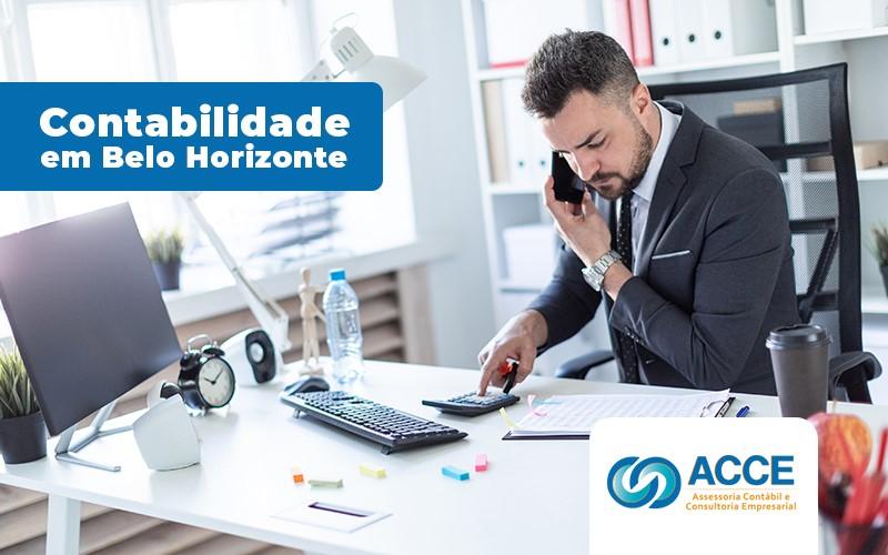 Contabilidade Em Belo Horizonte Como Escolher A Melhor Empresa - Acce Contabilidade - Contabilidade em Belo Horizonte – Como escolher a melhor empresa de contabilidade em Belo Horizonte