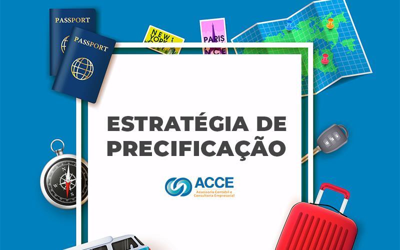Estrategia De Precificacao Como Implementar Na Minha Agencia - Acce Contabilidade - Estratégia de precificação – Entenda como implementar na sua agência de viagens!