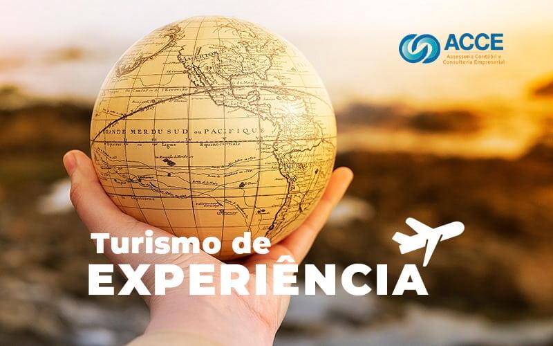 Turismo De Experiencia Por Que Investir Para Minha Agencia De Viagens - Acce Contabilidade - Turismo de experiência – Entenda quais são os benefícios de investir nesse nicho para sua agência de viagens!
