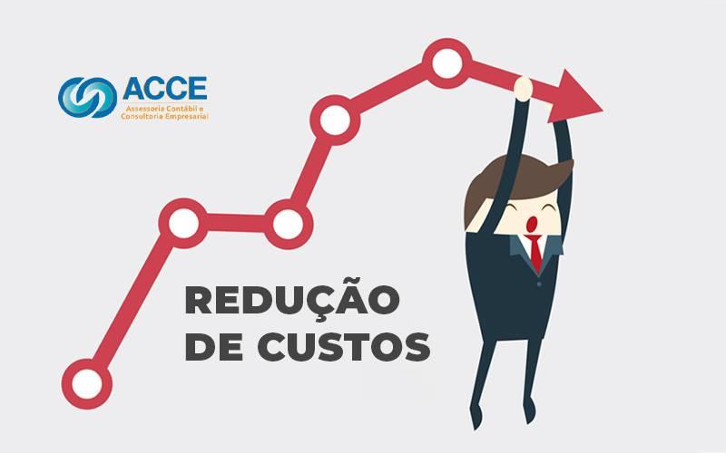 Reducao De Custos Como Fazer Para Meu Comercio - Acce Contabilidade - Redução de custos – Dicas para fazer em seu comércio!