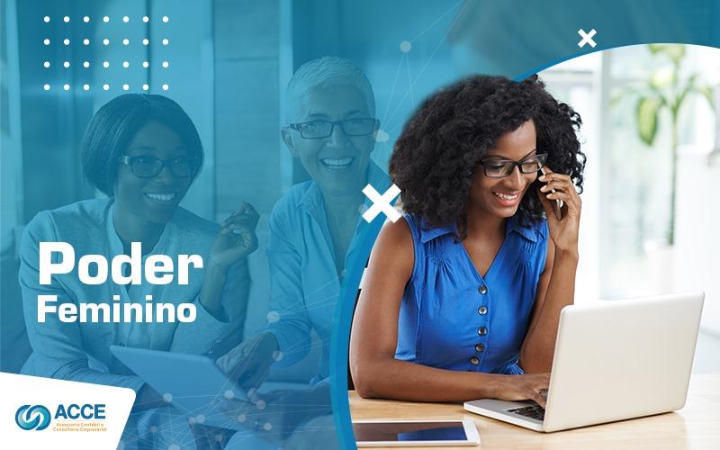 Empreendedorismo Feminino No Brasil Qual A Importancia Dele - Acce Contabilidade - Empreendedorismo feminino no Brasil: descubra com as mulheres estão mudando a cara do mundo dos negócios e liderando empresas!